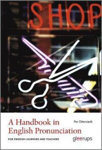 A Handbook in English Pronunciation : For Swedish Learners and Teachers