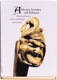 Abboten, bonden och hölasset : skratt och humor under medeltiden