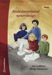 Användarcentrerad systemdesign : en process med fokus på användare och användbarhet
