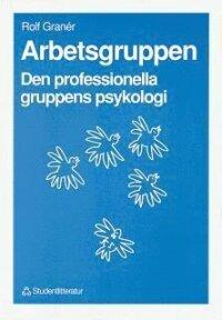 Arbetsgruppen : den professionella gruppens psykologi