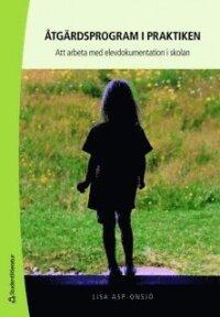 Åtgärdsprogram i praktiken : att arbeta med elevdokumentation i skolan