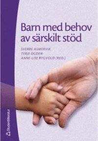 Barn med behov av särskilt stöd - Grundbok i specialpedagogik