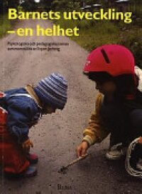 Barnets utveckling - en helhet