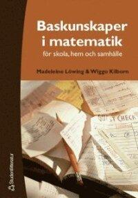 Baskunskaper i matematik - för skola, hem och samhälle
