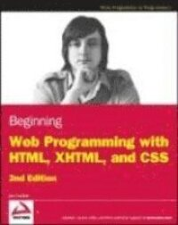 Beginning Web Programming with HTML, XHTML, and CSS 2nd Edition