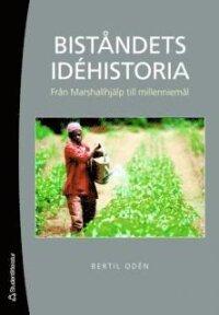 Biståndets idéhistoria : från Marshallhjälp till millenniemål