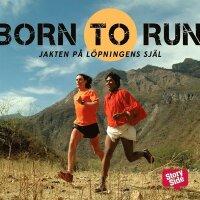 Born to run : jakten på löpningens själ (ljudbok)