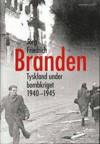 Branden : Tyskland under bombkriget 1940-1945