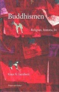 Buddhismen : religion, historia, liv