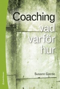 Coaching : vad, varför, hur