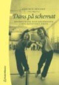 Dans på schemat: beskrivning och bedömning i ett estetiskt ämne | 1:a upplagan