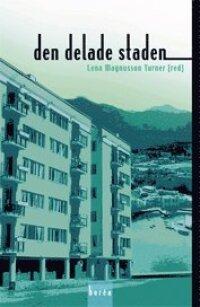 Den delade staden : segregation och etnicitet i stadsbygden