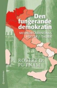 Den fungerande demokratin : medborgarandans rötter i Italien