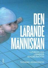 Den lärande människan : utveckling lärande socialisation