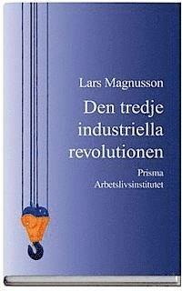 Den tredje industriella revolutionen - och den svenska arbetsmarknaden