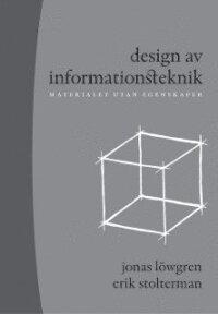 Design av informationsteknik : materialet utan egenskaper