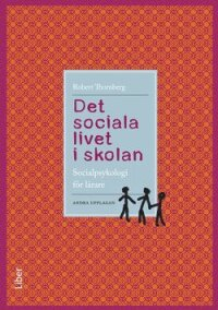 Det sociala livet i skolan : socialpsykologi för lärare