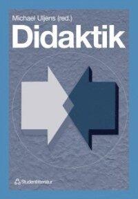 Didaktik - - teori, reflektion och praktik
