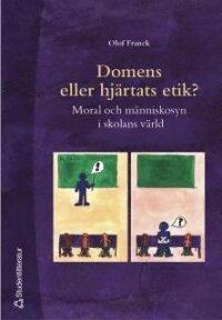 Domens eller hjärtats etik? : Moral och människosyn i skolans värld