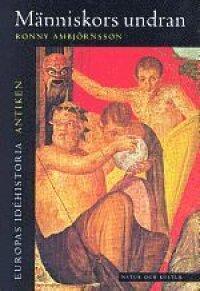 Europas Idéhistoria. Antiken : Människors Undran