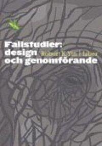 Fallstudier: design och genomförande