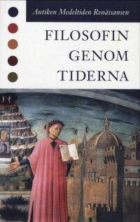 Filosofin genom tiderna - Antiken Medeltiden Renässansen