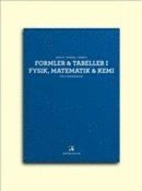 Formler & tabeller i fysik, matematik & kemi för gymnasieskolan