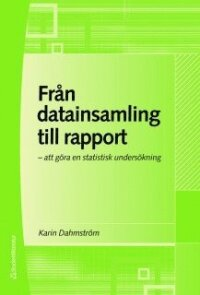 Från datainsamling till rapport : att göra en statistisk undersökning