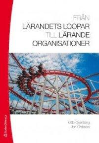Från lärandets loopar till lärande organisationer