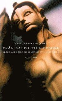 Från Sapfo till cyborg : idéer om kön och sexualitet i historien
