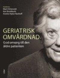 Geriatrisk omvårdnad - God omsorg till den äldre patienten