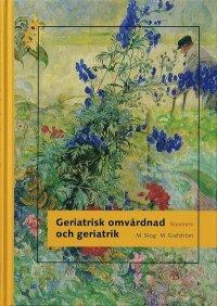 Geriatrisk omvårdnad och geriatrik