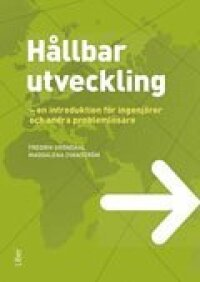 Hållbar utveckling : en introduktion för ingenjörer och andra problemlösare