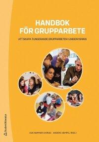 Handbok för grupparbete : att skapa fungerande grupparbeten i undervisning
