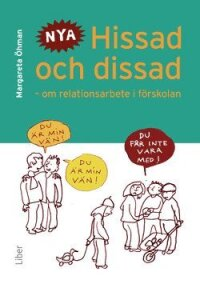 Hissad och dissad : om relationsarbete i förskolan