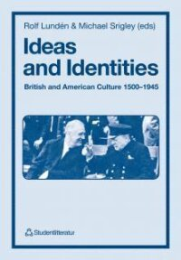 Ideas and Identities : British and American Culture 1500-1945