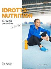 Idrottsnutrition : för bättre prestation