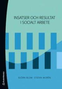 Insatser och resultat i socialt arbete