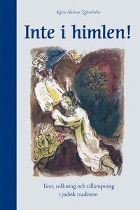 Inte i himlen: Text, tolkning och tillämpning i judisk tradition