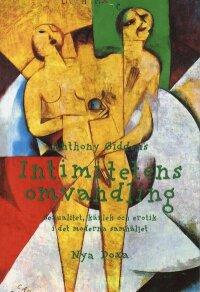 Intimitetens omvandling : Sexualitet, kärlek och erotik i det moderna samhället