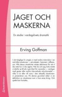 Jaget och maskerna : en studie i vardagslivets dramatik