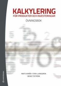 Kalkylering för produkter och investeringar : övningsbok