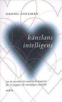 Känslans intelligens : om att utveckla vår emotionella kapacitet för ett tryggare och mänskligare samhälle