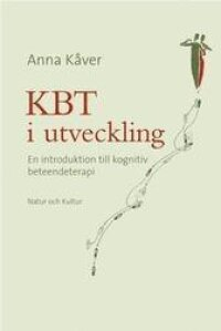 KBT i utveckling : en introduktion till kognitiv beteendeterapi