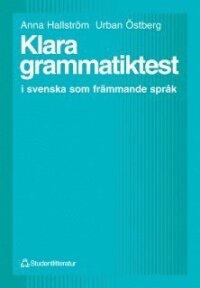 Klara grammatiktest - i svenska som främmande språk
