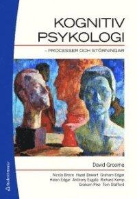 Kognitiv psykologi : processer och störning