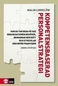 Kompetensbaserad personalstrategi : hur du tar reda på vad organisationen behöver, bemannar den rätt och utvecklar den inför framtiden