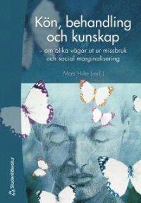 Kön, behandling och kunskap : om olika vägar ut ur missbruk och social marginalisering