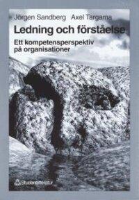 Ledning och förståelse : Ett kompetensperspektiv på organisationer
