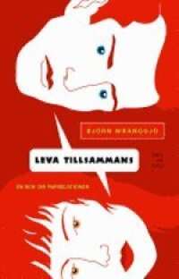 Leva tillsammans : en bok om parrelationer